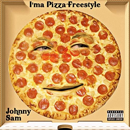 I'ma Pizza Freestyle [Explicit]