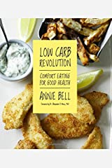 Low Carb Revolution: Comfort Eating for Good Health Paperback