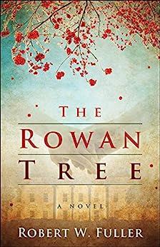 The Rowan Tree by [Robert W. Fuller]