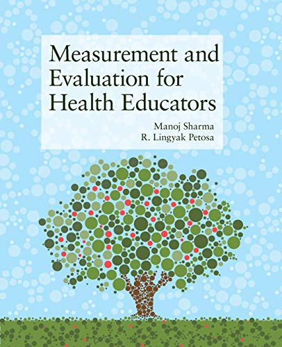 Compare Textbook Prices for Measurement and Evaluation for Health Educators 1 Edition ISBN 9781449628208 by Sharma, Manoj,Petosa, R. Lingyak