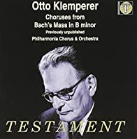 Choruses From Bach's Mass In B Minor (Klemperer) by Philharmonia Orchestra (1999-05-01)