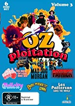 OZ Ploitation: Volume 3 (Barry McKenzie Holds His Own / Les Patterson Saves the World / Mad Dog Morgan / Felicity / Patrick / Australia After Dark / the ABC of Love a...)