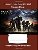 Gamers Halo Reach School Composition: Composition Notebook For Gamers: Inside School Schedule, College Ruled, Halo Journal, School, College, Writing