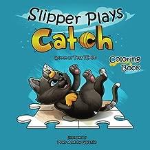 Slipper Plays Catch Coloring Book: Animals Coloring Book For Kids Ages 3-8 (Slipper and Friends Color Fun) (Volume 2)
