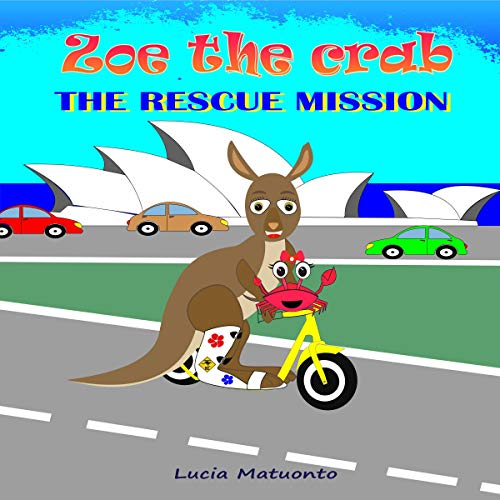 Zoe the Crab: The Rescue Mission Audiobook By Lucia Matuonto cover art