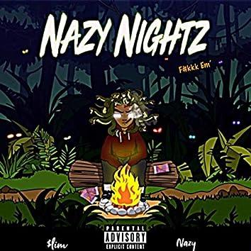 Nazy Nights F#kkk 'Em