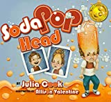 Soda Pop Head: A Picture Book About Taming Tempers and Managing Anger