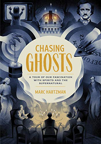 Chasing Ghosts: A Tour of Our Fascination with Spirits and the Supernatural (QUIRK BOOKS)