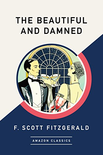 The Beautiful and Damned (AmazonClassics Edition) (English Edition)