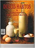 Dulces hábitos: Golosinas del convento (Cocina virreinal novohispana) (Spanish Edition)