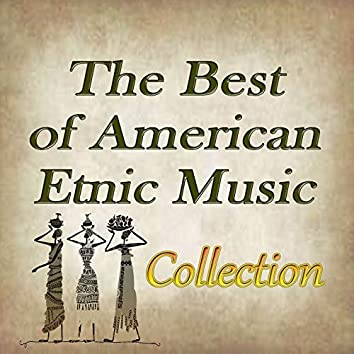 The Best of American Etnic Music Collection