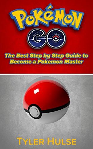 Pokemon Go: O melhor guia passo a passo para se tornar um Mestre Pokemon (dicas, truques, passo a passo, estratégias, segredos, dicas) (Android, iOS, dicas, estratégia)
