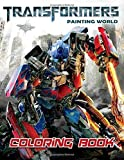 Painting World Transformers Coloring Book: Coloring And Activity Book, Stress Relief And Relaxation