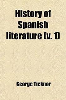 History of Spanish Literature (Volume 1)