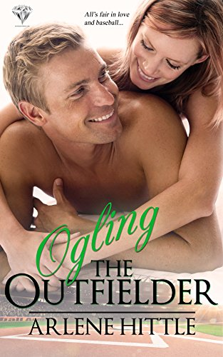 Ogling the Outfielder (All's Fair in Love & Baseball Book 4) (English Edition)