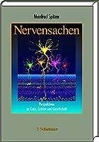 Nervensachen. Perspektiven zu Geist, Gehirn und Gesellschaft