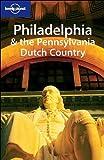 Lonely Planet Philadelphia & the Pennsylvania Dutch Country