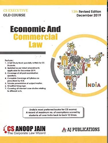 Economic and Commercial Laws Old Syllabus CS Executive Latest Edition By CS Anoop Jain Applicable for December 2019 Exam