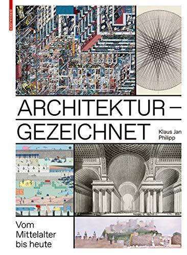 Architektur - gezeichnet: Vom Mittelalter bis heute