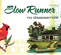 No Disassemble by Slow Runner (2006-01-24)