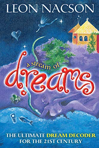 A Stream of Dreams: The Ultimate Dream Decoder for the 21st Century (English Edition)