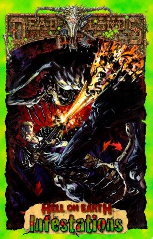 Infestations (Deadlands: Hell on Earth Dime Novels)(PEG9502)