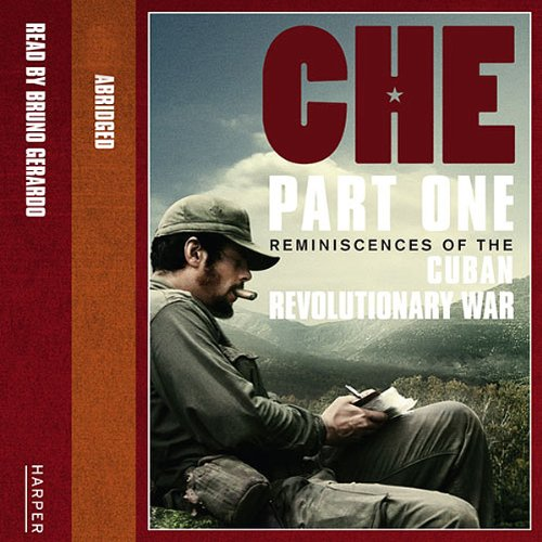 Che: Part One: Reminiscences Of The Cuban Revolutionary War audiobook cover art