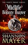 Midlife Bounty Hunter: A Paranormal Women's Fiction Novel (The Forty Proof Series Book 1) (Kindle Edition)