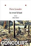 Au revoir là-haut - Prix Goncourt 2013 de Pierre Lemaitre (21 août 2013) Broché - 21/08/2013