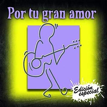 Por Tu Gran Amor (Edicion Especial)