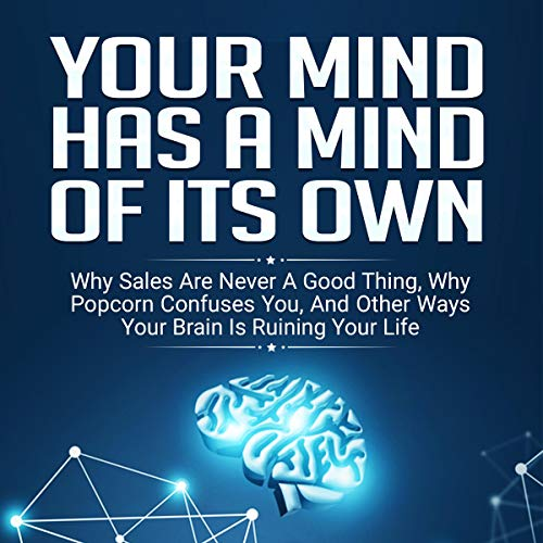 Your Mind Has A Mind Of Its Own audiobook cover art