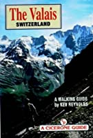The Valais: A Walking Guide 1852841516 Book Cover