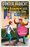 Wo kommen wir denn da hin: Der Offline-Opa sorgt für Ordnung   Bekannt aus den Bestsellern von Renate Bergmann
