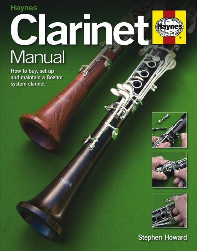 Clarinet Manual: How to Buy, Set Up and Maintain a Boehm
