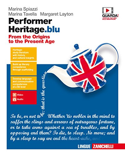 Performer heritage. blu. From the origins to the present age. Per le Scuole superiori. Con Contenuto digitale (fornito elettronicamente) [Lingua inglese]