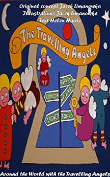 Around The World With The Travelling Angels. by [Helen Harris, Jacek Limanowka]
