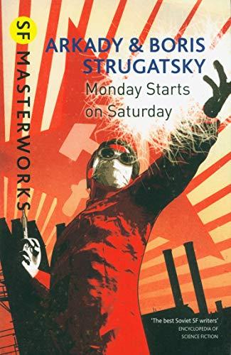 Boris Strugatsky, A: Monday Starts on Saturday