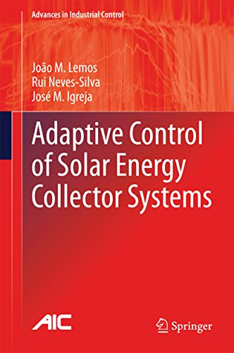 Adaptive Control of Solar Energy Collector Systems (Advances in Industrial Control) (English Edition)