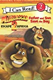 Madagascar: Escape 2 Africa: Father and Son Save the Day (I Can Read Book 2)