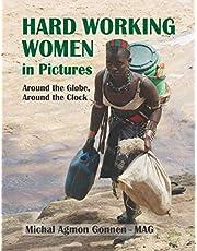 Hard Working Women - Around the Globe, Around the Clock