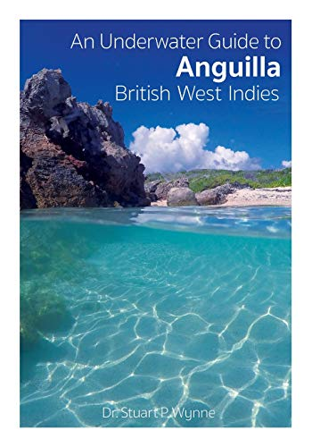 Compare Textbook Prices for An Underwater Guide to Anguilla British West Indies  ISBN 9781527241787 by Stuart, Wynne P