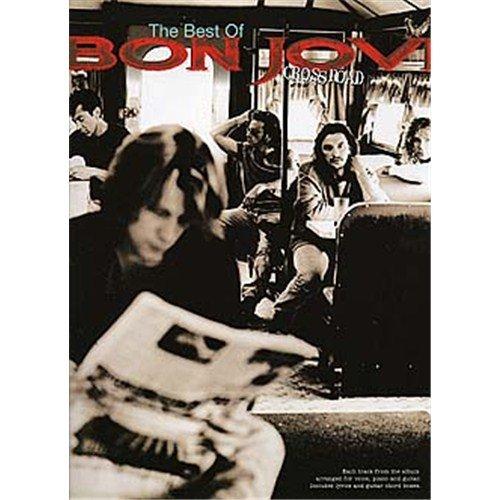 The Best of Bon Jovi: Cross Road. Für Klavier, Gesang & Gitarre(mit Griffbildern)