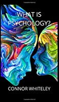 What is Psychology? (Introductory)