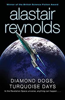 Diamond Dogs, Turquoise Days by [Alastair Reynolds]