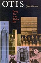 Otis: Giving Rise to the Modern City by Jason Goodwin (2001-09-28)