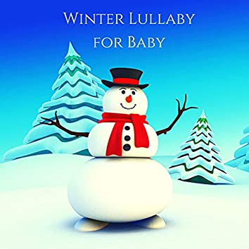 Winter Lullaby for Baby: Sleep Kids Music for Instant Relax, Calm Night & Bedtime Songs