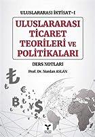 Uluslararası İktisat 1 - Uluslararası Ticaret Teorileri ve Politikaları: Ders Notları