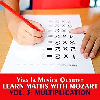 Learn Maths with Mozart, Vol. 3, Multiplication