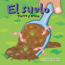 El Suelo/The Floor: Tierra Y Arena/ the Scoop on Soil (Ciencia Asombrosa) (Spanish Edition)