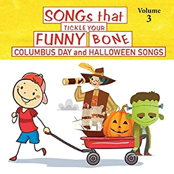 Songs That Tickle Your Funny Bone, Vol. 3: Columbus Day and Halloween Songs
